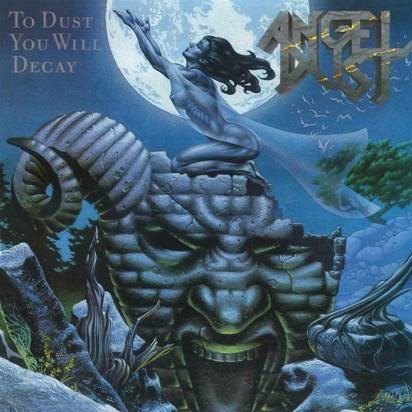 "Angel Dust ""To Dust You Will Decay"""