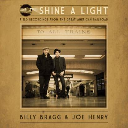 "Billy Bragg Joe Henry ""Shine A Light"""