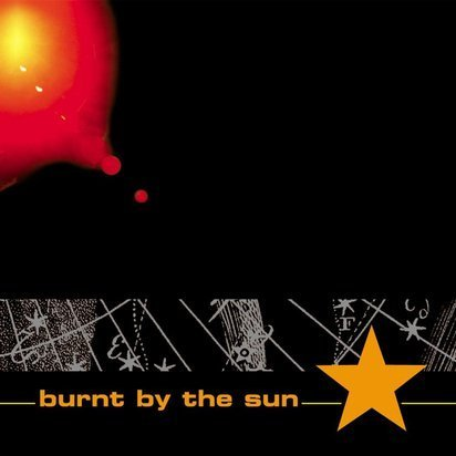 "Burnt By The Sun ""Burnt By The Sun"""