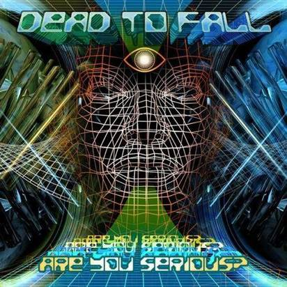 "Dead To Fall ""Are You Serious"""