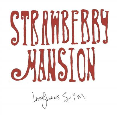 "Langhorne Slim ""Strawberry Manson"""