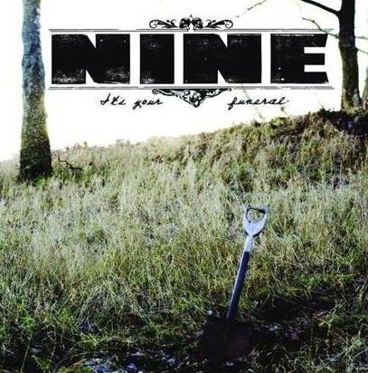 "Nine ""It'S Your Funeral"""