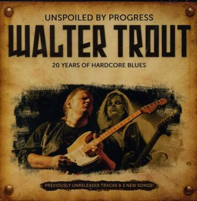 "Trout, Walter ""Unspoiled By Progress"""