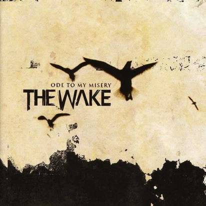 "Wake, The ""Ode To My Misery"""